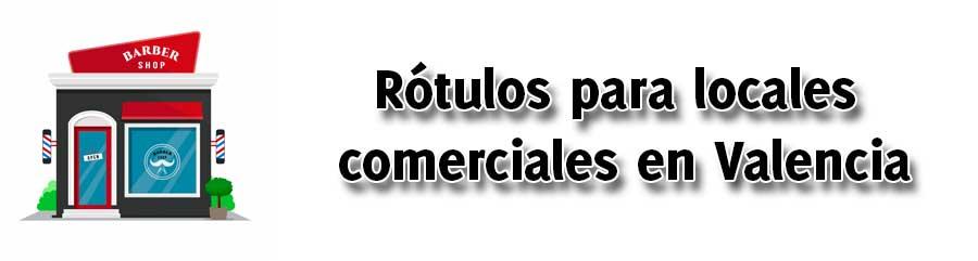 Rótulos para locales comerciales en Valencia a su disposición