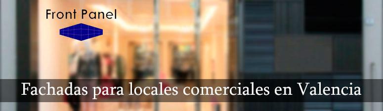 Fachadas para locales comerciales en Valencia